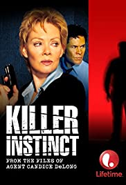 Killer Instinct: From the Files of Agent Candice DeLong (2003) Film