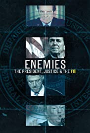 Enemies: The President, Justice & The FBI (2018) cover